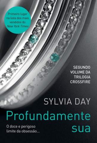 Baixar Livro Profundamente Sua - Crossfire Vol. 2 - Sylvia Day em ePub PDF Mobi ou Ler Online