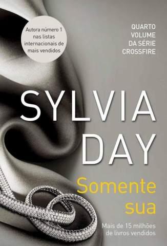 Baixar Livro Somente Sua - Crossfire Vol. 4 - Sylvia Day em ePub PDF Mobi ou Ler Online