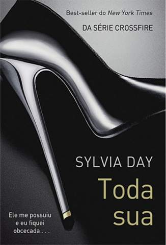 Baixar Livro Toda Sua - Crossfire Vol. 1 - Sylvia Day em ePub PDF Mobi ou Ler Online