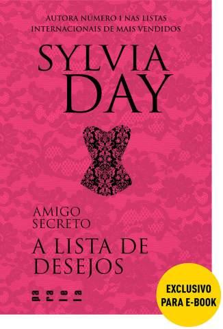 Baixar Livro A Lista de Desejos - Amigo Secreto Vol. 1 - Sylvia Day em ePub PDF Mobi ou Ler Online