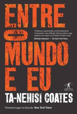 Baixar Livro Entre o Mundo e Eu - Ta-Nehisi Coates em ePub PDF Mobi ou Ler Online