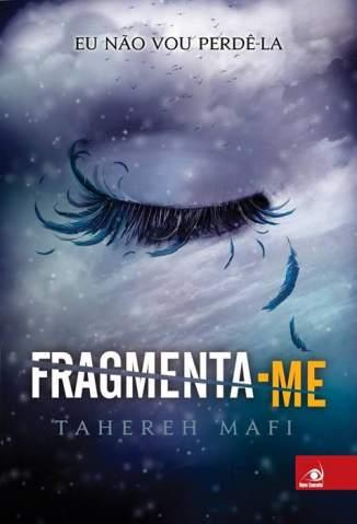 Baixar Livro Fragmenta-Me - Estilhaça-Me Vol. 2.5 - Tahereh Mafi em ePub PDF Mobi ou Ler Online