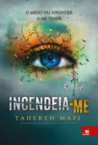 Baixar Livro Incendeia-Me - Estilhaça-Me Vol. 3 - Tahereh Mafi em ePub PDF Mobi ou Ler Online
