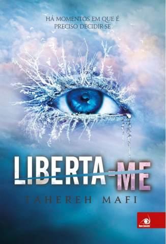 Baixar Livro Liberta-Me - Estilhaça-Me Vol. 2 - Tahereh Mafi em ePub PDF Mobi ou Ler Online