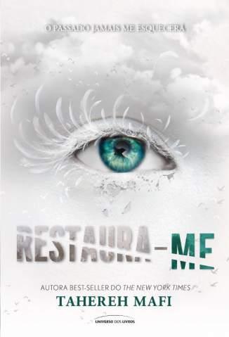 Baixar Livro Restaura-Me - Estilhaça-Me Vol. 4 - Tahereh Mafi em ePub PDF Mobi ou Ler Online