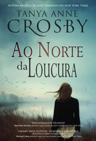 Baixar Livro Ao Norte da Loucura - Tanya Anne Crosby em ePub PDF Mobi ou Ler Online