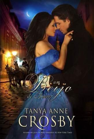 Baixar Livro Um Beijo de Amor - Tanya Anne Crosby em ePub PDF Mobi ou Ler Online