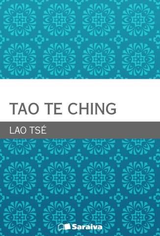 Baixar O Livro do Caminho e da Virtude - Tao Te Ching ePub PDF Mobi ou Ler Online