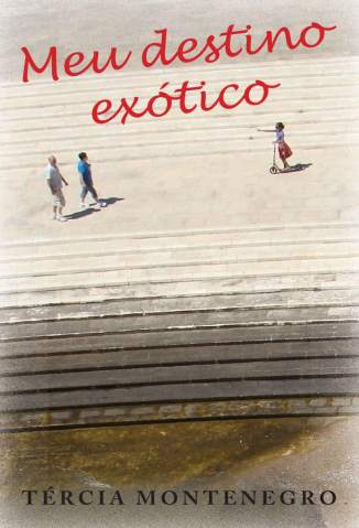 Baixar Livro Meu Destino Exótico - Tércia Montenegro em ePub PDF Mobi ou Ler Online