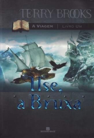 Baixar Ilse, a Bruxa - A Viagem Vol. 1 - Terry Brooks ePub PDF Mobi ou Ler Online