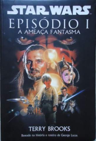 Baixar A Ameaça Fantasma - Star Wars Vol. 1 - Terry Brooks ePub PDF Mobi ou Ler Online