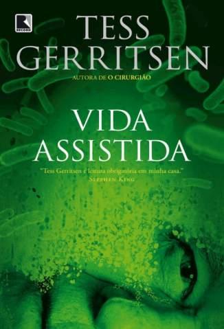 Baixar Livro Vida Assistida - Tess Gerritsen em ePub PDF Mobi ou Ler Online
