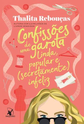 Baixar Livro Confissões de uma Garota Linda, Popular e (Secretamente) Infeliz - Thalita Rebouças em ePub PDF Mobi ou Ler Online