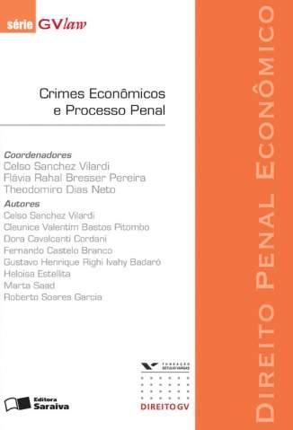 Baixar Crimes Econômicos e Processo Penal - Série Gvlaw - Theodomiro Dias Neto ePub PDF Mobi ou Ler Online