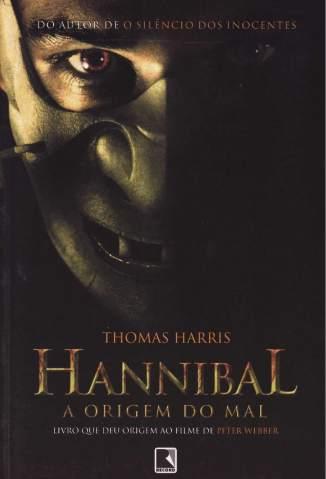 Baixar Hannibal - a Origem do Mal - Thomas Harris ePub PDF Mobi ou Ler Online