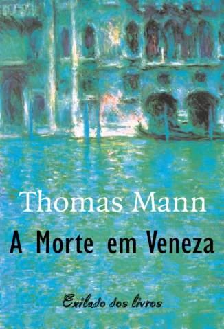 Baixar Livro Morte Em Veneza - Thomas Mann em ePub PDF Mobi ou Ler Online
