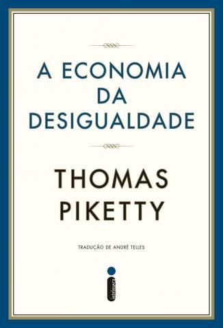 Baixar Livro A Economia da Desigualdade - Thomas Piketty em ePub PDF Mobi ou Ler Online