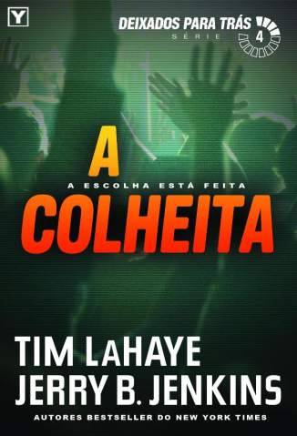 Baixar A Colheita - Deixados Para Trás Vol. 4 - Tim Lahaye ePub PDF Mobi ou Ler Online