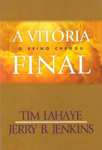 Baixar A Vitória Final - Deixados para Trás Vol. 13 - Tim Lahaye ePub PDF Mobi ou Ler Online