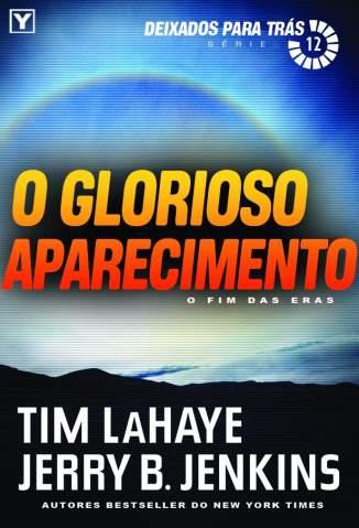Baixar O Glorioso Aparecimento - Deixados para Trás Vol. 12 - Tim Lahaye ePub PDF Mobi ou Ler Online
