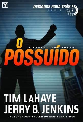Baixar O Possuído - Deixados para Trás Vol. 7 - Tim Lahaye ePub PDF Mobi ou Ler Online