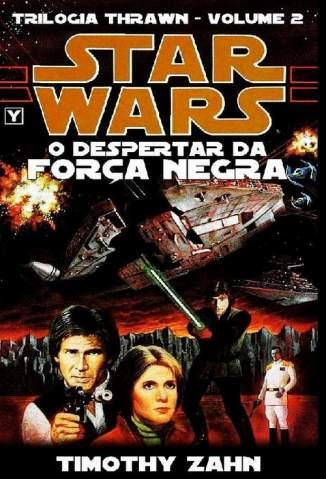 Baixar Livro Star Wars - o Despertar da Força Negra - Timothy Zahn em ePub PDF Mobi ou Ler Online