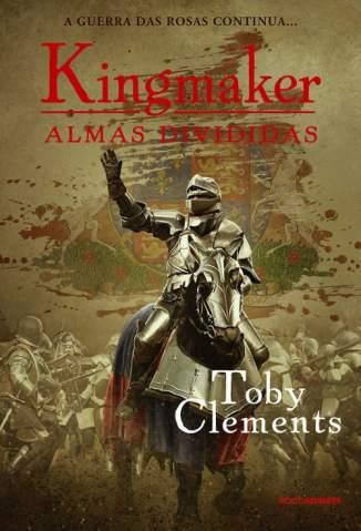 Baixar Livro Almas Divididas - Kingmaker Vol. 3 - Toby Clements em ePub PDF Mobi ou Ler Online