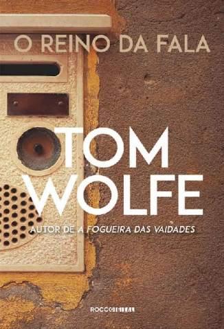 Baixar O Reino da Fala - Tom Wolfe ePub PDF Mobi ou Ler Online