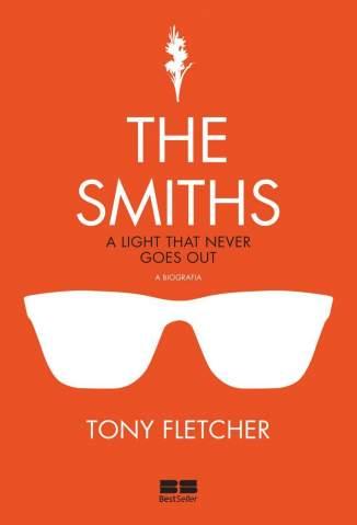 Baixar The Smiths: A biografia: A Biografia - Tony Fletcher ePub PDF Mobi ou Ler Online