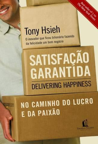 Baixar Livro Satisfação Garantida - Tony Hsieh em ePub PDF Mobi ou Ler Online