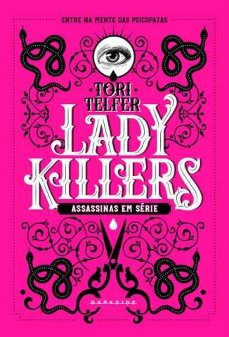 Baixar Livro Lady Killers: Assassinas Em Série - Tori Telfer em ePub PDF Mobi ou Ler Online