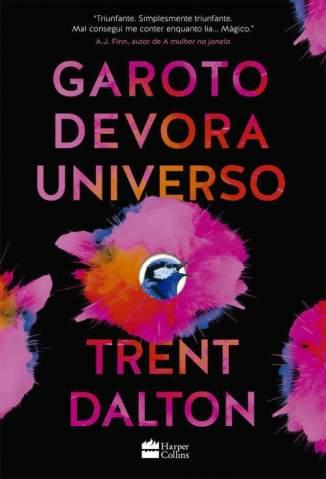Baixar Livro Garoto Devora Universo - Trent Dalton em ePub PDF Mobi ou Ler Online