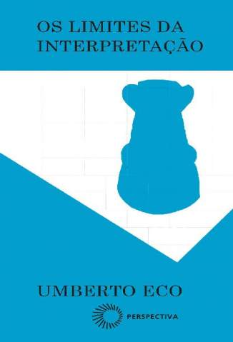 Baixar Livro Os Limites da Interpretação - Umberto Eco em ePub PDF Mobi ou Ler Online