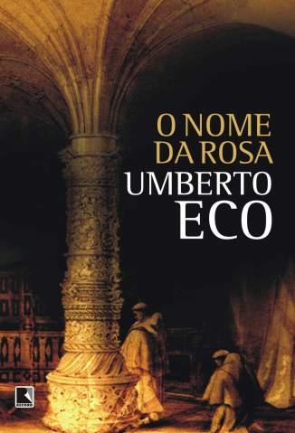 Baixar Livro O Nome da Rosa - Umberto Eco em ePub PDF Mobi ou Ler Online