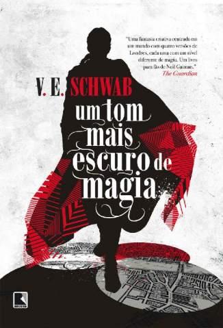 Baixar Livro Um Tom Mais Escuro de Magia - Os Tons de Magia Vol. 1 - V. E. Schwab em ePub PDF Mobi ou Ler Online