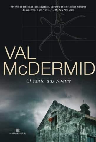 Baixar O Canto das Sereias - Val McDermid  ePub PDF Mobi ou Ler Online