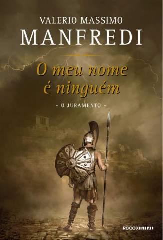 Baixar Livro O Meu Nome é Ninguém: o Juramento - Ulisses Vol. 1 - Valerio Massimo Manfredi em ePub PDF Mobi ou Ler Online