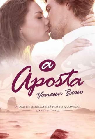 Baixar A Aposta - Vanessa Bosso ePub PDF Mobi ou Ler Online