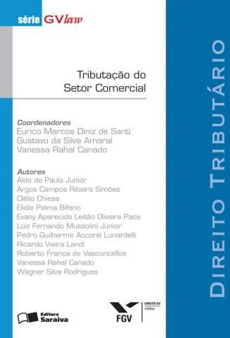 Baixar Tributaçao do Setor Comercial - Série Gvlaw - Vanessa Rahal Canado  ePub PDF Mobi ou Ler Online