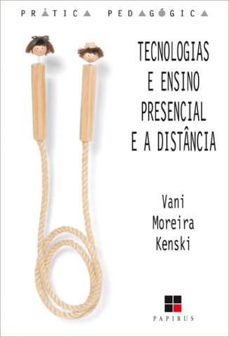 Baixar Tecnologias e Ensino Presencial e a Distância - Vani Moreira Kenski ePub PDF Mobi ou Ler Online