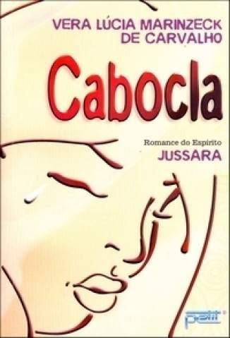 Baixar Livro Cabocla - Vera Lúcia Marinzeck de Carvalho em ePub PDF Mobi ou Ler Online