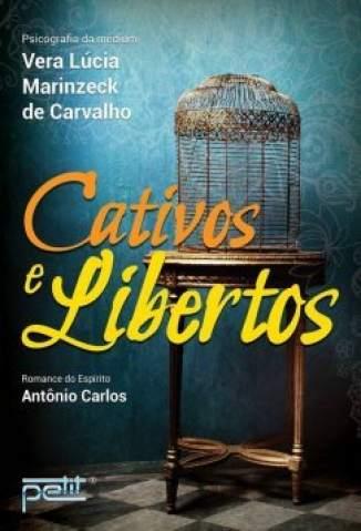 Baixar Livro Cativos e Libertos - Vera Lúcia Marinzeck de Carvalho em ePub PDF Mobi ou Ler Online