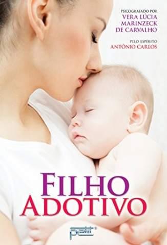 Baixar Livro Filho Adotivo - Vera Lúcia Marinzeck de Carvalho em ePub PDF Mobi ou Ler Online
