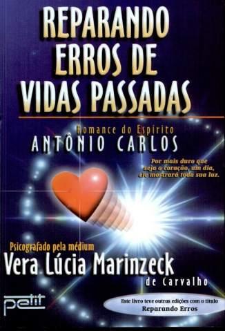 Baixar Livro Reparando Erros de Vidas Passadas - Vera Lucia Marinzeck de Carvalho em ePub PDF Mobi ou Ler Online