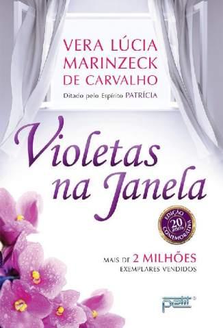 Baixar Livro Violetas Na Janela - Vera Lúcia Marinzeck de Carvalho em ePub PDF Mobi ou Ler Online