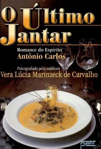 Baixar Livro O Ultimo Jantar - Vera Lucia Marinzeck de Carvalho em ePub PDF Mobi ou Ler Online