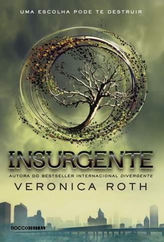 Baixar Livro Insurgente -  Divergente Vol. 2 - Veronica Roth em ePub PDF Mobi ou Ler Online