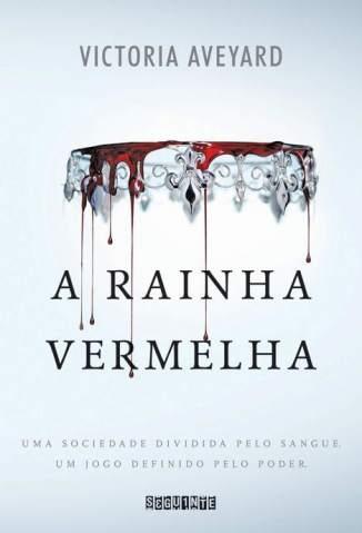 Baixar Livro A Rainha Vermelha - A Rainha Vermelha Vol. 1 - Victoria Aveyard em ePub PDF Mobi ou Ler Online