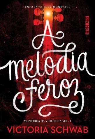 Baixar Livro A Melodia Feroz - Victoria Schwab em ePub PDF Mobi ou Ler Online