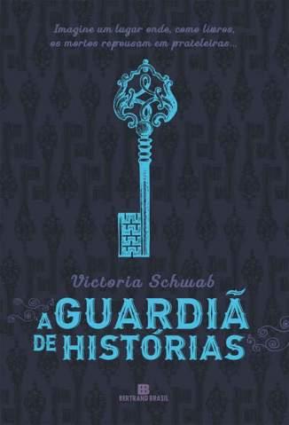 Baixar A Guardiã de Histórias - The Archived Vol. 1 - Victoria Schwab ePub PDF Mobi ou Ler Online
